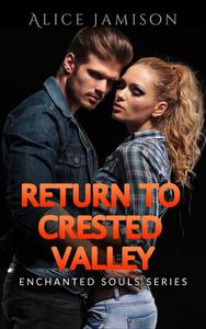 Enchanted Souls Series Return To Crested Valley Book 4