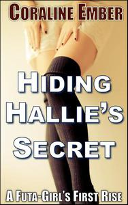 Hiding Hallie's Secret: A Futa-Girls's First Rise
