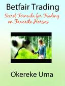 Betfair Trading - Secret Formula for Trading on Favorite Horses