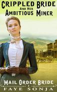 Mail Order Bride: The Crippled Bride and The Ambitious Miner