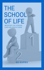 The School of Life: Important Life Lessons Everyone Should Know