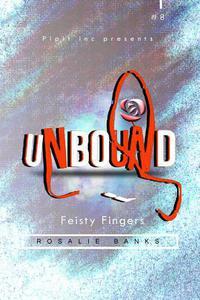 Unbound #8: Feisty Fingers