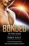 Bonded to the Alien: Alien Warrior Romance