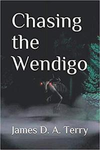 Chasing the Wendigo