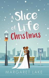 A Slice of Life Christmas