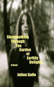 Sleepwalking Through The Garden of Earthly Delights