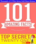 Top Secret Twenty One - 101 Amazing Facts You Didn't Know