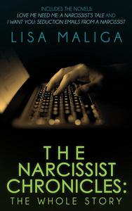 The Narcissist Chronicles: The WHOLE Story