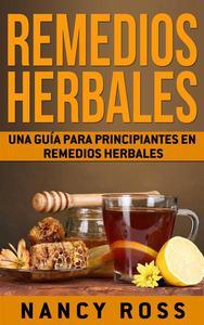 Remedios Herbales: Una Guía para Principiantes en Remedios Herbales