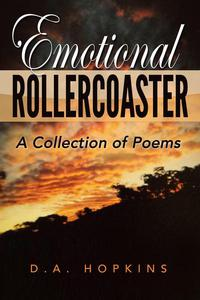 Emotional Rollercoaster: A Collection of Poems