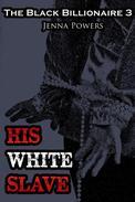 The Black Billionaire 3: His White Slave