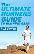 The Ultimate Runner's Guide to Running Gear