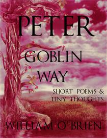 Peter - Goblin Way: Short Poems & Tiny Thoughts
