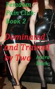 Dominated and Trained by Two