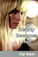Beauty Becomes Him