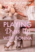 Playing Dress Up with Donna