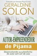 Autor-Empreendedor De Pijama: Desenvolvendo Sua Plataforma De Autor Sem Sair De Casa