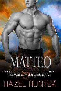 Matteo (Book 8 of Her Warlock Protector)