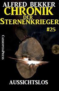 Aussichtslos - Chronik der Sternenkrieger #25
