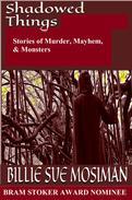 Shadowed Things - Stories of Murder, Mayhem, and Monsters