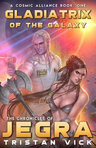 Jegra Gladiatrix of the Galaxy