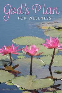 God's Plan for Wellness
