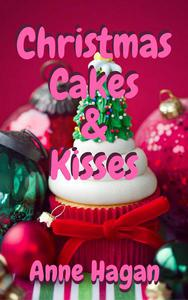 Christmas Cakes and Kisses