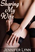 Sharing My Wife [Cuckold, Taboo, Voyeur Erotica]