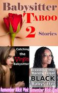 Babysitter Taboo 2 Stories (first time / wm bw / first time)