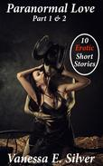 Paranormal Love Part 1&2 - 10 Paranormal & Erotic Short Stories