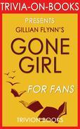 Gone Girl: A Novel by Gillian Flynn (Trivia-On-Book)