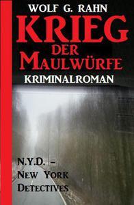 Krieg der Maulwürfe: N.Y.D. - New York Detectives Kriminalroman