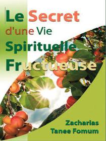 Le Secret D'une Vie Spirituelle Fructueuse