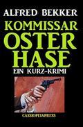 Kommissar Osterhase: Kurzgeschichte