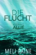 Die Flucht: Keeping Allie