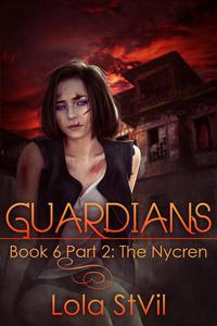 Guardians: The Nycren  (The Guardians Series, Book VI, Part II)
