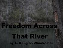 Freedom's Across that River