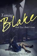 Taming Blake (Book Two: Blake's Game)