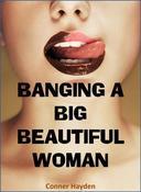 Banging a Big Beautiful Woman
