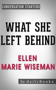 What She Left Behind: by Ellen Marie Wiseman | Conversation Starters