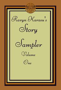 Ravyn Karasu's Story Sampler: Volume One