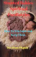 Stunted Babies – Spiritual Paediatrics