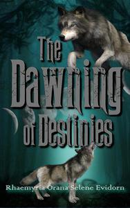 The Dawning of Destinies
