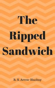 The Ripped Sandwich