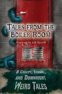 Tales from the Boiler Room