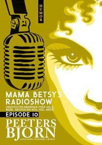 Mama Betsy's Radioshow: episode 10