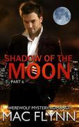 Shadow of the Moon #6 (Werewolf / Shifter Romance)