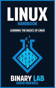 Linux: Handbook: The Crash Course for Understanding the Basics of Linux Operating