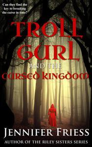 Troll Gurl and the Cursed Kingdom