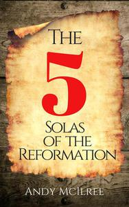 The Five Solas of the Reformation